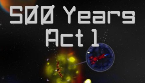 500 Years Act 1 PC
