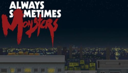 Always Sometimes Monsters Free Download