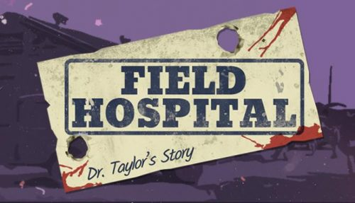 Field Hospital: Dr. Taylor's Story Free Download