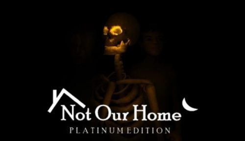 Not Our Home: Platinum Edition PC