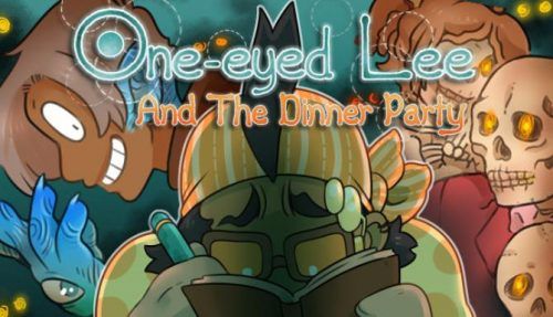 One-Eyed Lee and the Dinner Party PC