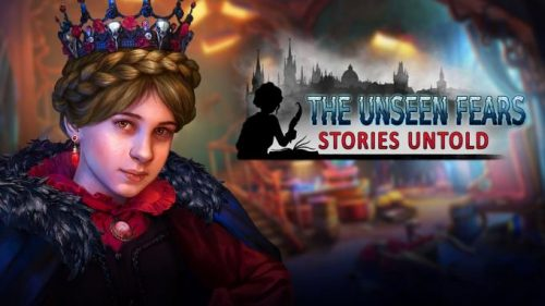 The Unseen Fears: Stories Untold PC